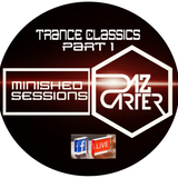 Minished sessions Trance show march 2018 -DazCarter