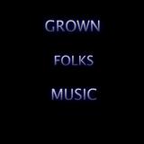 GROWN FOLKS EDITION.