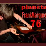 Planeta FrankMarques #76 06dez2012