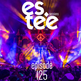"""es.tee Sessions"" Episode 125"
