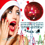 Classic Christmas Jollies Pt6 Master Mix!  /  Exclusive  BY V.J. MAGISTRA     [DISCO EDITION]