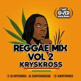 REGGAE MIX VOL.2 - DJ KRYSKROSS