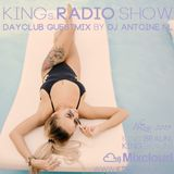 "KINGs Radio Show, Episode 195 (DJ Antoine NL ""DAYCLUB"" Guesmix)"