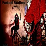 Faded Smiles - 02/03/2016