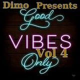 Good Vibes Only Vol 4
