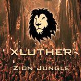 xluther - Zion Jungle (MixSet)