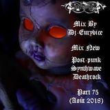 Mix New Post-Punk, Synthwave, Deathrock (Part 75) Août 2018 By Dj-Eurydice