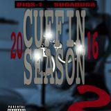 DJQS1 FT. SUGADUGA - CUFFIN SEASON 2 (2016)
