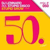 Dj Lennard aka. Stupid Disco - Stupid Show 050