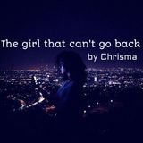 The Girl That Can't Go Back