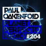 Planet Perfecto ft. Paul Oakenfold:  Radio Show 204