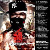 C Stylez presents 50 Cent - Self Destruction Mixtape (2009)