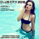 Club City 2016 | Chapter 9