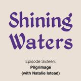 Shining Waters #16 - Pilgrimage