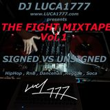 #DJLuca1777 :The #Fight #Mixtape Vol.1 #Signed vs #Unsigned , #HipHop , #RnB , #Dancehall  #Reggae