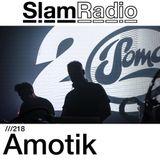 #SlamRadio - 218 - Amotik