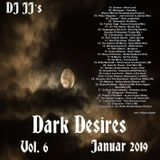 Dark Desires Vol. 6 - Januar 2019 - mixed by DJ JJ