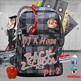 DJ K.HAZE Presents: Back 2 School (Part 2)