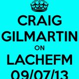 Craig Gilmartin - Live on LacheFM - 9th July 2013 - 2PM
