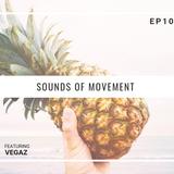 Sounds Of Movement Ep 10 - Vegaz #SOM10