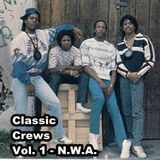Classic Crews - Vol. 1: N.W.A.