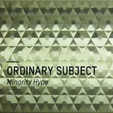 Ordinary Subject - Minority Hype DJ Set, September 2013