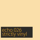Echo 026 (strictly vinyl)