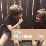 Two Fresh - The Fat! Club Mix 006