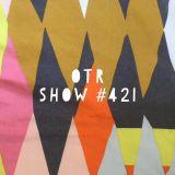 OTR Show #421