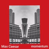 MOMENTUM Podcast: 007 Max Caesar