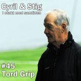 #45 Tord Grip