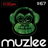 MUZLEE - 12AM Vol. 67