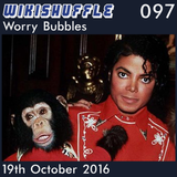 097 - Worry Bubbles