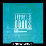 Exported Goods w/ O-Dessa and Peigh