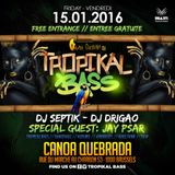 Tropikal Bass - Le 15 janvier au Canoa Quebrada - Dj Septik, Dj Drigao & Jay Psar - Promo Mix