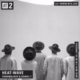Heat Wave w/ Daniel T and Panamajack - 30th January 2018