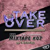 The TAKE OVER - Mixtape #07 by PDouble