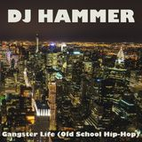 DJ Hammer - Gangster Life (Old School Hip-Hop)