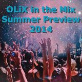 OLiX in the Mix - Summer Preview 2014