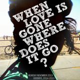 HEARSAY NOVEMBER 2015: WHEN LOVE IS GONE WHERE DOES IT GO?