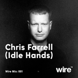 Wire Mix 001: Chris Farrell (Idle Hands)