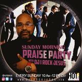 DJ I Rock Jesus Sunday Morning Praise Party 6-17-18