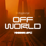 VOODOO LOPEZ: OFF WORLD