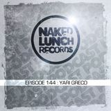 Naked Lunch PODCAST #144 - YARI GRECO