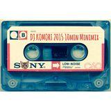 DJ KOMORI - 2015 10min minimix