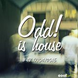 Odd! is House #47 17-04-2015