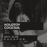 Molotov Cocktail 201 with Anti-Slam & W.E.A.P.O.N.