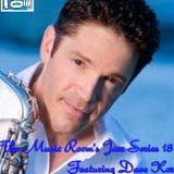 The Music Room's Jazz Series 18 - Featuring Dave Koz (Mixed By: DOC 09.30.11)