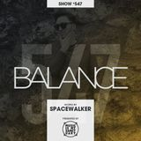 BALANCE - Show #547 (Hosted by Spacewalker)