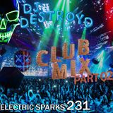Electric Sparks 231 Mixed By DJ DestroyD (Club Mix Part 02)